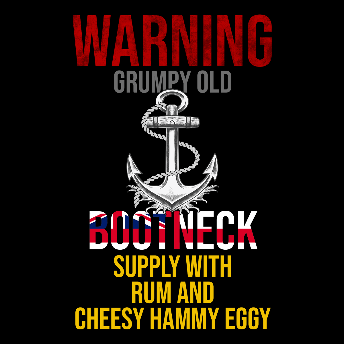 Grumpy Old Bootneck, Give Cheesy, Hammy, Eggy Unisex T Shirt