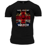 Not On My Watch Unisex T Shirt