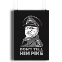 Don't Tell Him Pike High Quality Prints