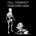 Pull Yourself Together Man Unisex T Shirt