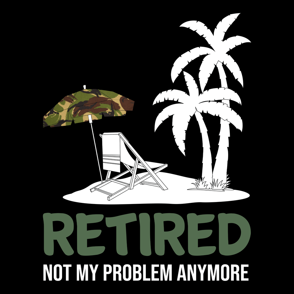 Retired Not My Problem Unisex T Shirt