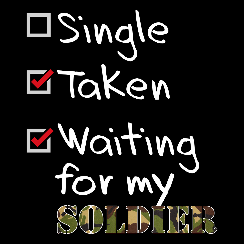Single, Taken, Soldier T Shirt