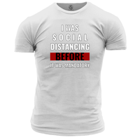I Was Social Distancing Before It Was Mandatory Unisex T Shirt