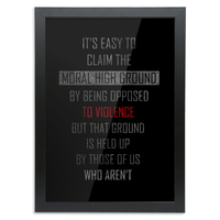 Moral High Ground High Quality Prints