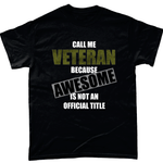 Call Me Veteran Awesome Unisex T Shirt