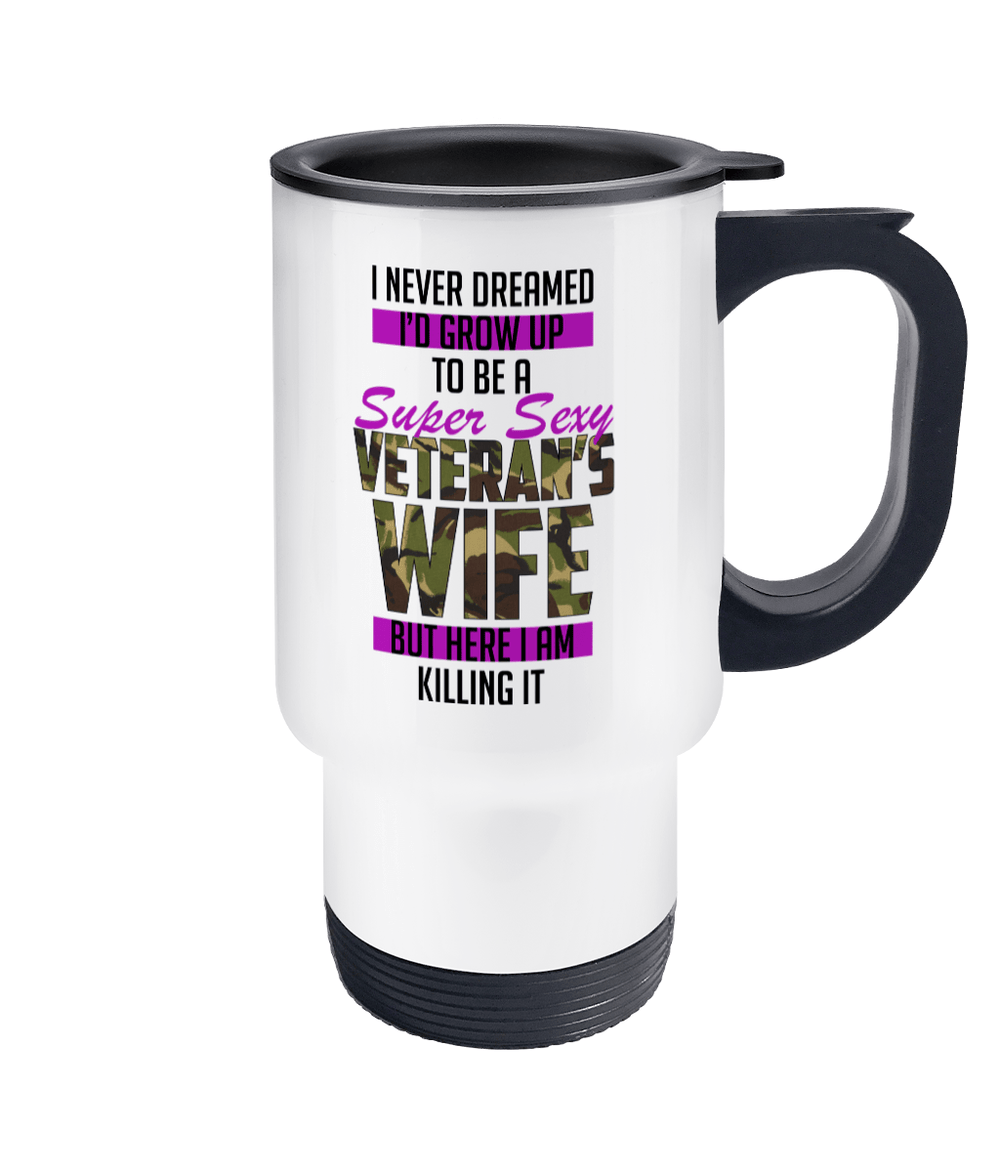 Travel Mug Super Sexy Veteran Wife Drinkware