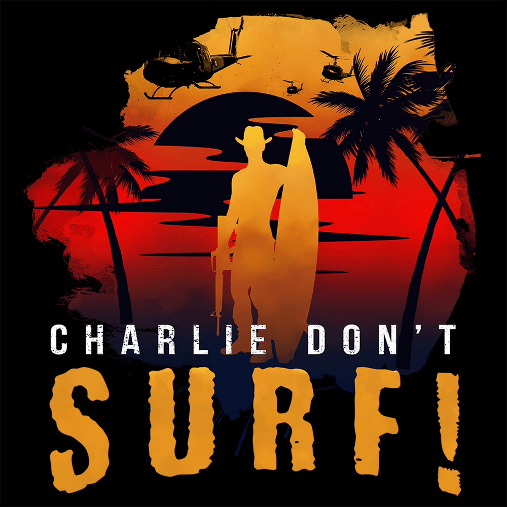 Charlie Don't Surf T Shirt