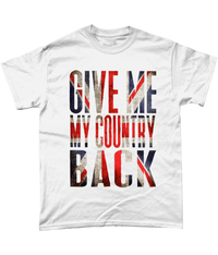 White / Small Give Me My Country Back Coloured T Shirt