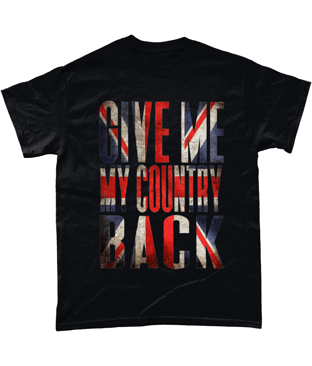 Black / Small Give Me My Country Back Coloured T Shirt