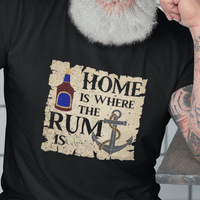 Home is Where the Rum is T Shirt
