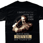 Black / Small I Never Gave Up T Shirt