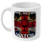 Ceramic / White Not On My Watch Mug