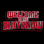 Welcome To The Shitshow Unisex T Shirt