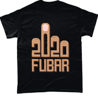 Black / Small 2020 Fubar Unisex T Shirt