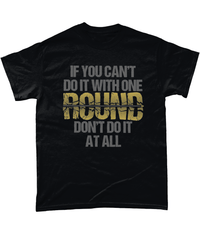 Black / Small Do It With One Round T Shirt