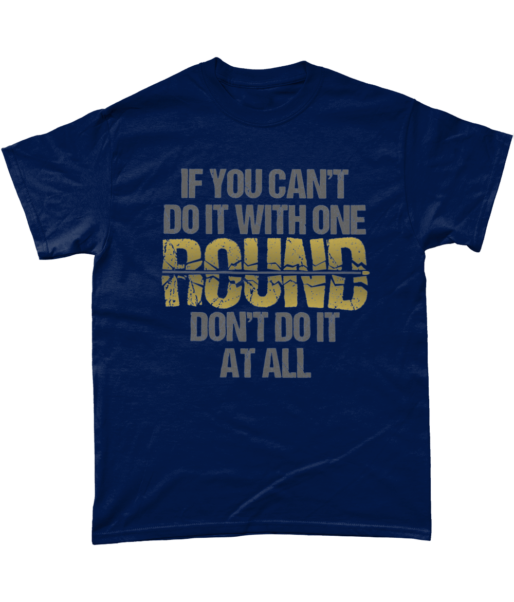 Navy / Small Do It With One Round T Shirt