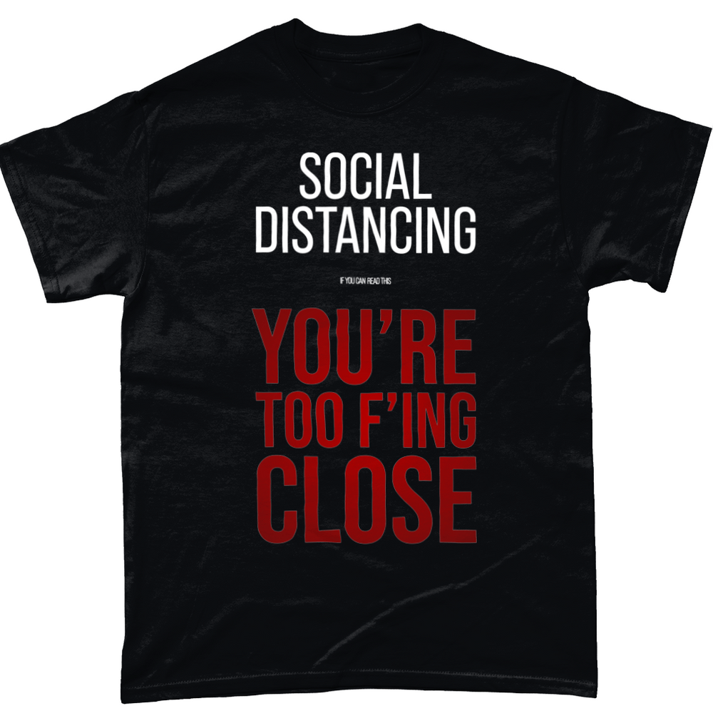 Black / Small Social Distancing Unisex T Shirt