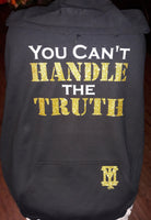 """You cant handle the Truth"" Hoodie"