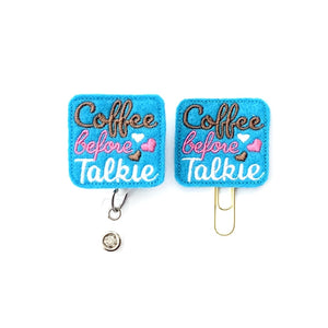 Coffee Before Talkie Badge Reel, Planner Clip, ID Holder, Magnet, Brooch Pin, (1032)