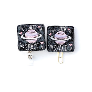 I Need Space Badge Reel, Planner Clip, ID Holder, Magnet, Brooch Pin,