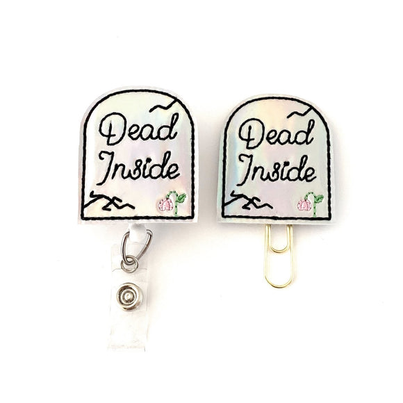 Dead Inside Halloween Badge Reel, Planner Clip, ID Holder, Magnet, Brooch Pin,