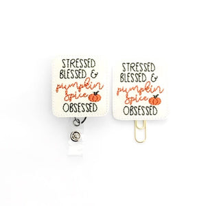 Stressed Blessed Pumpkin Spice Obsessed Badge Reel, Planner Clip, ID Holder, Magnet, Brooch Pin,