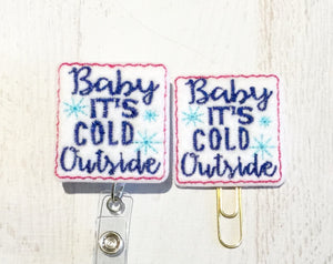 Baby It's Cold Outside Badge Reel, Planner Clip, ID Holder, Magnet, Brooch Pin, (460)