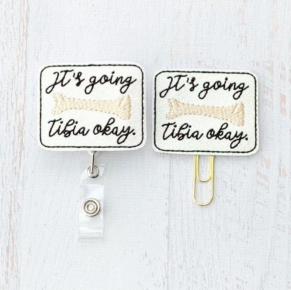Glitter It's Going Tibia Okay Badge Reel, Planner Clip, ID Holder, Magnet, Brooch Pin, (1268)