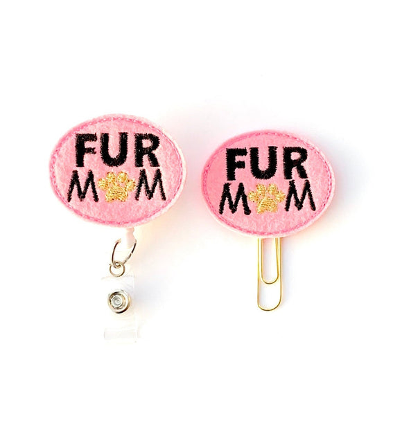Fur Mom Badge Reel, Planner Clip, ID Holder, Magnet, Brooch Pin, (23)
