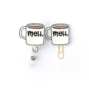 Glitter Meh Coffee Badge Reel, Planner Clip, ID Holder, Magnet, Brooch Pin, (1240)