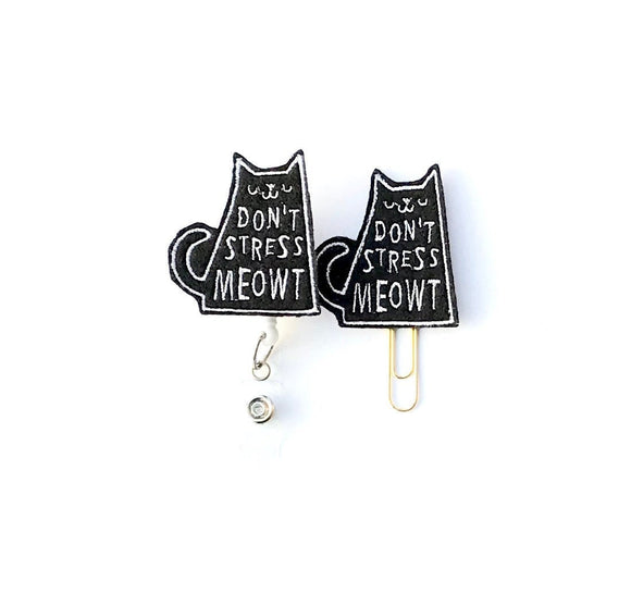 Don't Stress Meowt Kitty Badge Reel, Planner Clip, ID Holder, Magnet, Brooch Pin,