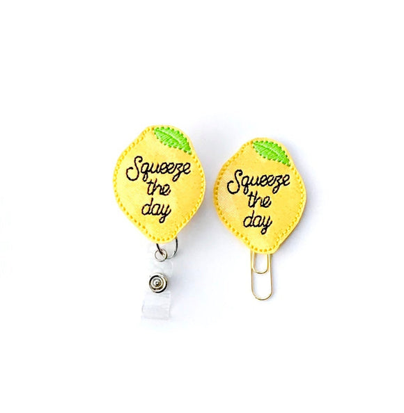 Squeeze The Day Lemon Badge Reel, Planner Clip, ID Holder, Magnet, Brooch Pin, (1258)