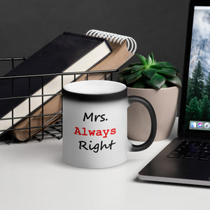 Mrs. Always Right  Black Magic Mug