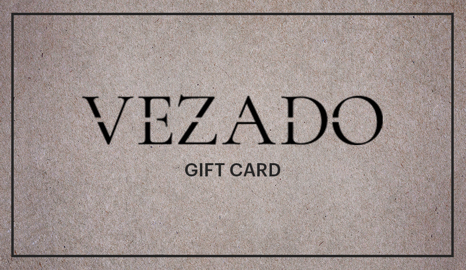 Shopping for your loved one, but not sure what they like? Give them the gift of their choice with this special Gift Card from Vezado!