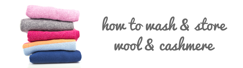 fabric care: how to wash and store wool and cashmere