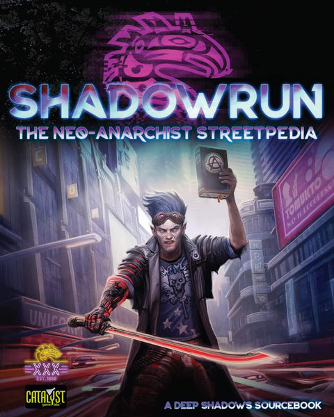 Catalyst Game Labs - Shadowrun Sixth World: The Neo-Anarchist Streetpedia