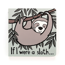 Load image into Gallery viewer, If I were a Sloth...