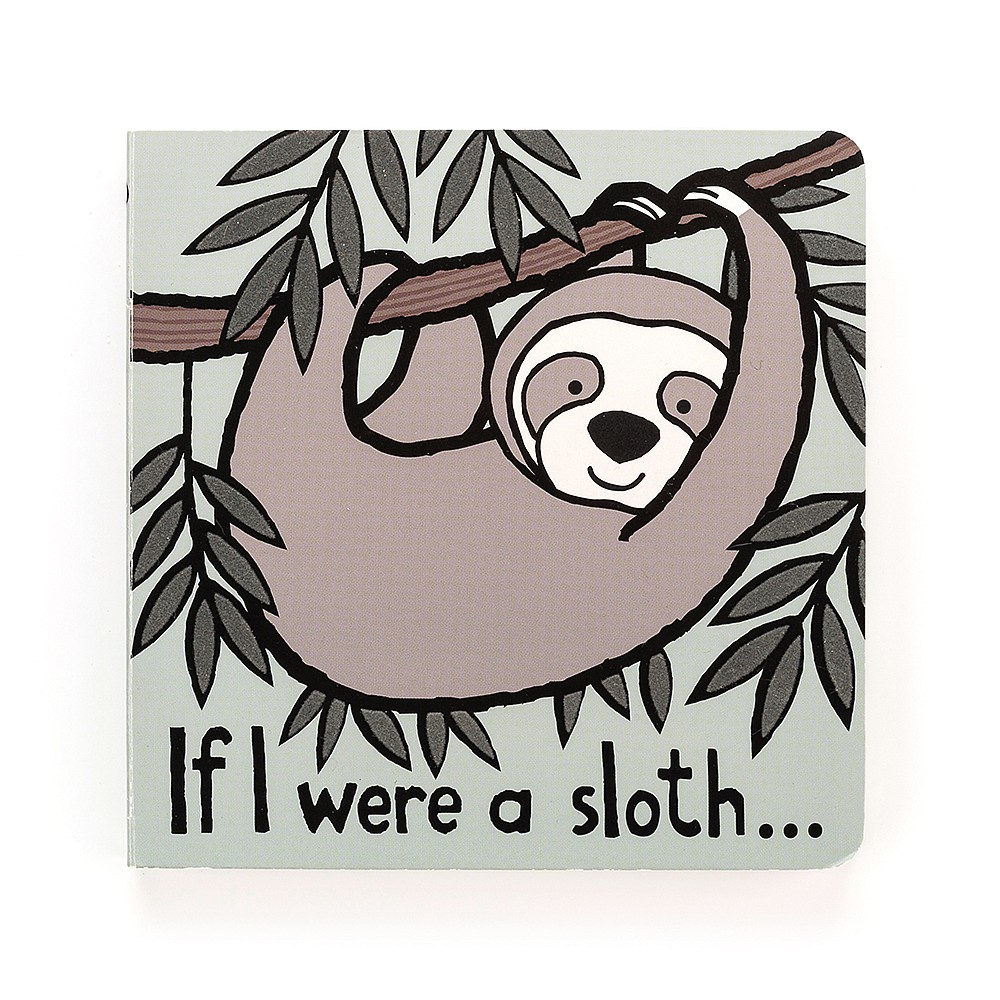 If I were a Sloth...