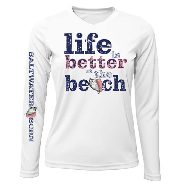 Life Is Better At The Beach Conch Long Sleeve UPF 50+ Dry-Fit Shirt