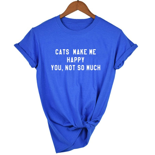 Cats Make Me Happy,you Not So Much Women's Shirt (5946615136436)