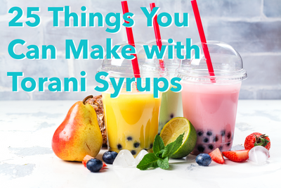 25 Things You Can Make with Torani Syrups