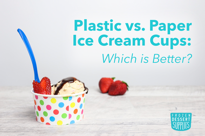 Plastic vs. Paper Ice Cream Cups: Which is Better?