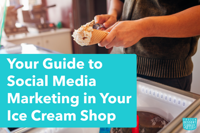 Your Guide to Social Media Marketing in Your Ice Cream Shop