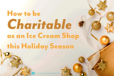 How to be Charitable as an Ice Cream Shop this Holiday Season