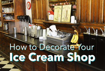 How to Decorate Your Ice Cream Shop