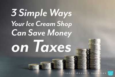 3 Simple Ways Your Ice Cream Shop Can Save Money on Taxes