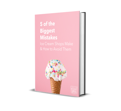 5 of the Biggest Mistakes Ice Cream Shops Make and How to Avoid Them
