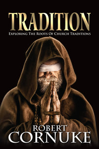 Tradition: Exploring the Roots of Church Traditions - Book