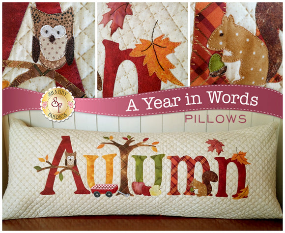 A Year In Words Autumn Pillow Applique Pattern from Shabby Fabrics 15 x 36 inches owl squirrels leaves wagons apples applique pictures