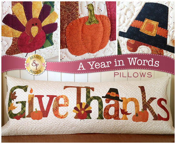 Thanksgiving Applique Pillow Pattern A Year In Words from Shabby Fabrics complete pattern and instructions 15 1/2 x 36 inches